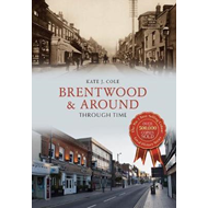 Brentwood and Around Through Time (BOK)