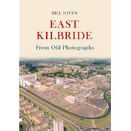 East Kilbride From Old Photographs (BOK)