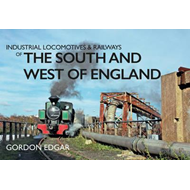 Industrial Locomotives & Railways of the South and West of E (BOK)