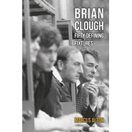Brian Clough Fifty Defining Fixtures (BOK)