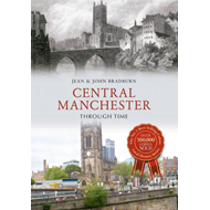Central Manchester Through Time (BOK)