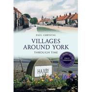 Villages Around York Through Time Revised Edition (BOK)