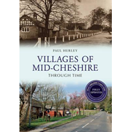 Villages of Mid-Cheshire Through Time (BOK)