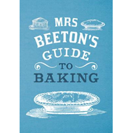 Mrs Beeton's Guide to Baking (BOK)