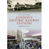 London's Historic Railway Stations Through Time (BOK)