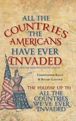 All the Countries the Americans Have Ever Invaded (BOK)