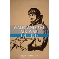 Wales and the Air War 1914-1918 (BOK)