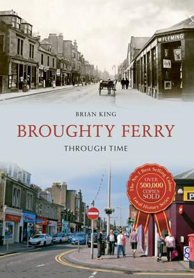 Broughty Ferry Through Time (BOK)
