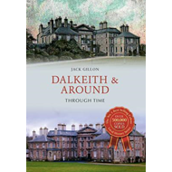 Dalkeith & Around Through Time (BOK)