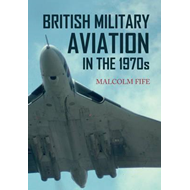 British Military Aviation in the 1970s (BOK)