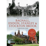 Bagnall, Endon, Stanley and Stockton Brook Through Time (BOK)
