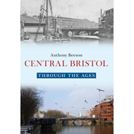 Central Bristol Through the Ages (BOK)