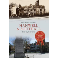 Hanwell & Southall Through Time (BOK)
