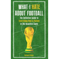 What I Hate About Football (BOK)