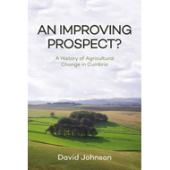 Improving Prospect? A History of Agricultural Change in Cumb (BOK)