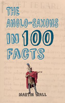 Anglo-Saxons in 100 Facts (BOK)
