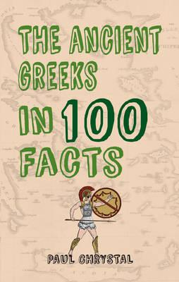 Ancient Greeks in 100 Facts (BOK)