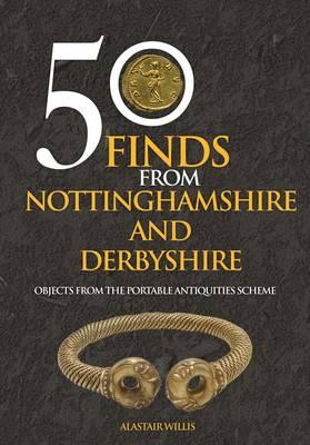 50 Finds From Nottinghamshire and Derbyshire (BOK)