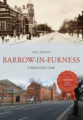 Barrow-in-Furness Through Time (BOK)