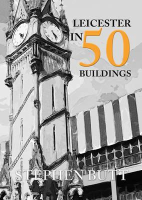 Leicester in 50 Buildings (BOK)