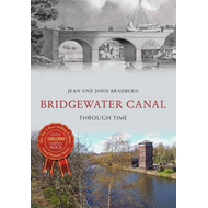 Bridgewater Canal Through Time (BOK)