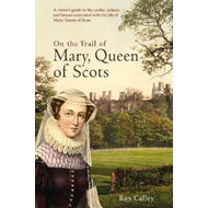 On the Trail of Mary, Queen of Scots (BOK)