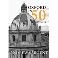 Oxford in 50 Buildings (BOK)