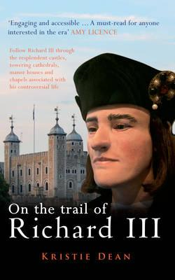 On the Trail of Richard III (BOK)