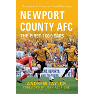 Newport County AFC The First 100 Years (BOK)
