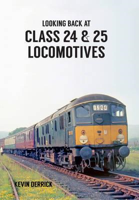 Looking Back At Class 24 & 25 Locomotives (BOK)