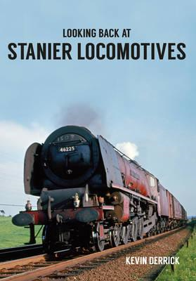 Looking Back At Stanier Locomotives (BOK)