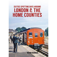 Sixties Spotting Days Around London & The Home Counties (BOK)
