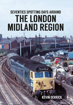 Seventies Spotting Days Around the London Midland Region (BOK)