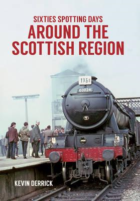 Sixties Spotting Days Around the Scottish Region (BOK)