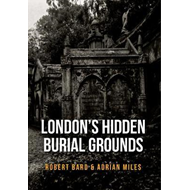 London's Hidden Burial Grounds (BOK)