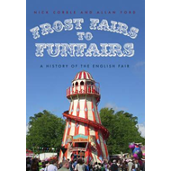 Frost Fairs to Funfairs (BOK)
