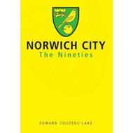 Norwich City The Nineties (BOK)