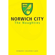 Norwich City The Noughties (BOK)