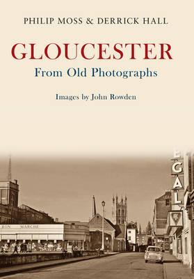 Gloucester From Old Photographs (BOK)