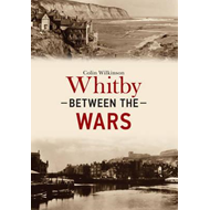 Whitby Between the Wars (BOK)