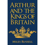 Arthur and the Kings of Britain (BOK)