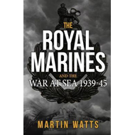 Royal Marines and the War at Sea 1939-45 (BOK)