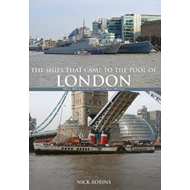 Ships That Came to the Pool of London (BOK)