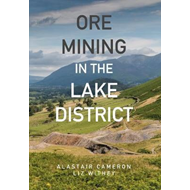 Ore Mining in the Lake District (BOK)