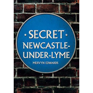 Secret Newcastle-Under-Lyme (BOK)