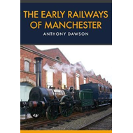 Early Railways of Manchester (BOK)