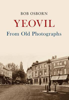 Yeovil From Old Photographs (BOK)