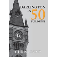 Darlington in 50 Buildings (BOK)
