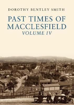 Past Times of Macclesfield Volume IV (BOK)