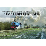 Industrial Locomotives & Railways of Eastern England (BOK)